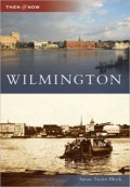 Wilmington - Then and Now
