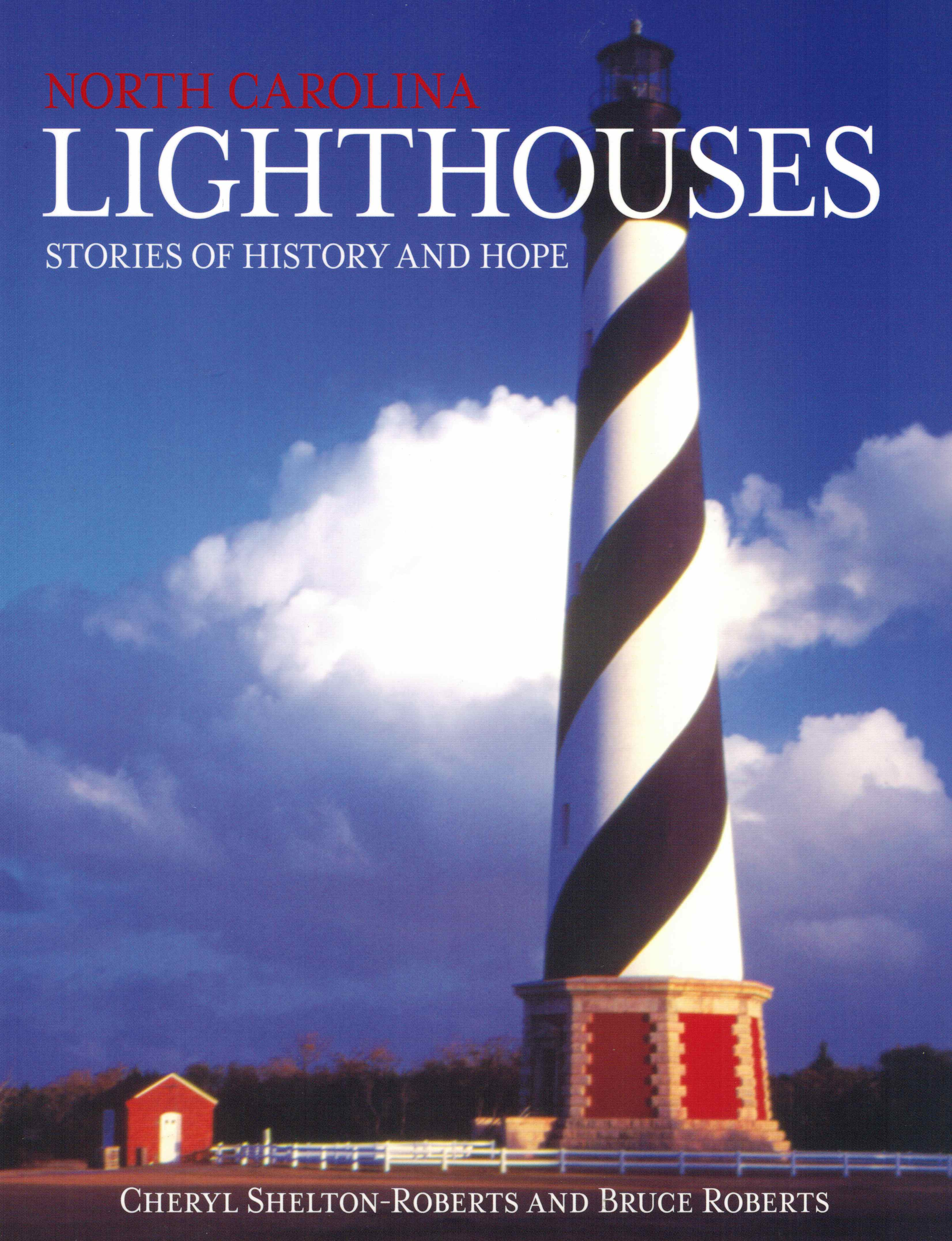 North Carolina Lighthouses Stories of History and Hope
